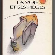 La voie et ses pièges Arnaud Desjardins